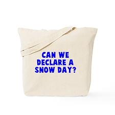 Declare a Snow Day Tote Bag
