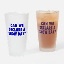 Declare a Snow Day Drinking Glass