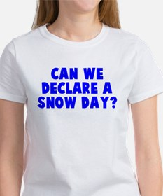 Declare a Snow Day Tee