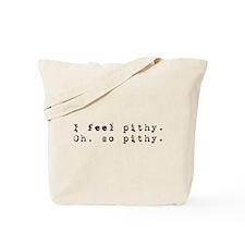 I Feel Pithy Tote Bag