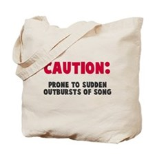 Caution Outbursts of Song Tote Bag