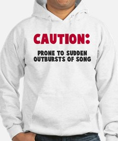 Caution Outbursts of Song Hoodie