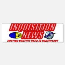 INQUISITION NEWS Bumper Bumper Bumper Sticker