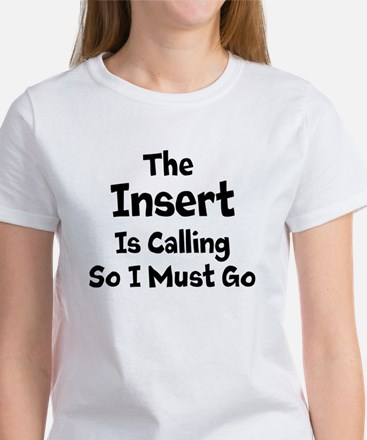 The Insert Word Is Calling Women's T-Shirt