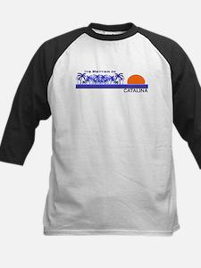 Its Better in Catalina Island Kids Baseball Jersey