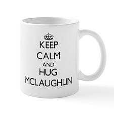 Keep calm and Hug Mclaughlin Mugs