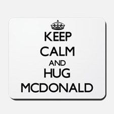 Keep calm and Hug Mcdonald Mousepad