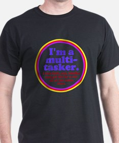 Multitasker T-Shirt