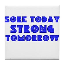 Sore Today Strong Tomorrow Tile Coaster