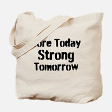 Sore Today Strong Tomorrow Tote Bag