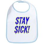 Stay Sick! Bib