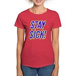 Stay Sick! Women's Dark T-Shirt