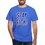 Stay Sick! Dark T-Shirt