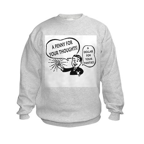 Dollar For Your Panties Kids Sweatshirt