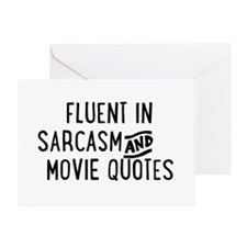 Fluent in Sarcasm and Movie Quotes Greeting Cards