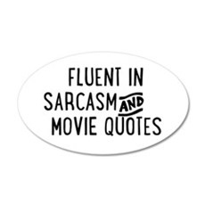 Fluent in Sarcasm and Movie Quotes Wall Decal