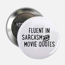 "Fluent in Sarcasm and Movie Quotes 2.25"" Button"