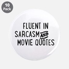 "Fluent in Sarcasm and Movie Quotes 3.5"" Button (10"