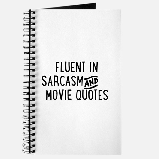 Fluent in Sarcasm and Movie Quotes Journal