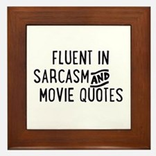 Fluent in Sarcasm and Movie Quotes Framed Tile