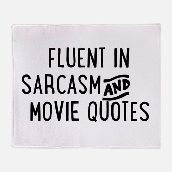 Fluent in Sarcasm and Movie Quotes Throw Blanket
