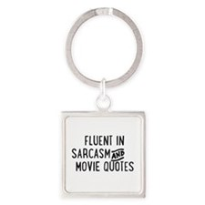Fluent in Sarcasm and Movie Quotes Keychains