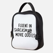 Fluent In Sarcasm And Movie Quotes Neoprene Lunch