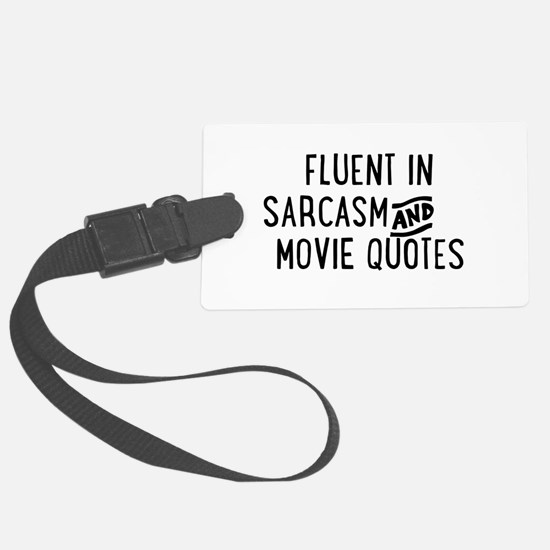 Fluent in Sarcasm and Movie Quotes Luggage Tag