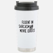 Fluent in Sarcasm and Movie Quotes Travel Mug