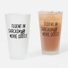 Fluent in Sarcasm and Movie Quotes Drinking Glass