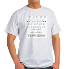 Thomas Edison quote T-Shirt