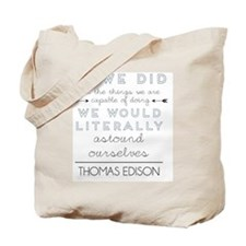 Thomas Edison quote Tote Bag