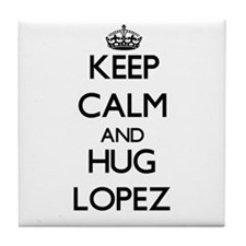 Keep calm and Hug Lopez Tile Coaster