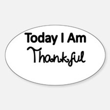 TODAY I AM THANKFUL Decal