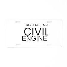Trust Me, Im A Civil Engineer Aluminum License Pla