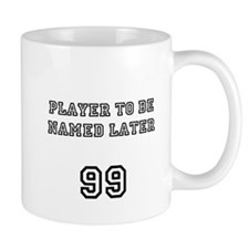 Player To Be Named Later Mugs