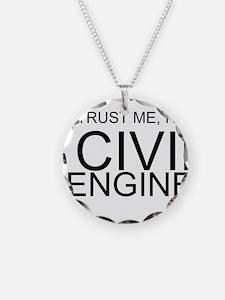 Trust Me, Im A Civil Engineer Necklace