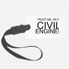 Trust Me, Im A Civil Engineer Luggage Tag