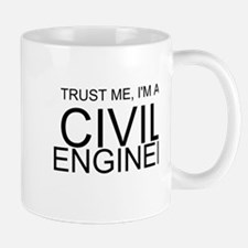 Trust Me, Im A Civil Engineer Mugs