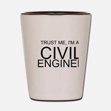 Trust Me, Im A Civil Engineer Shot Glass
