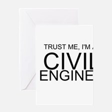 Trust Me, Im A Civil Engineer Greeting Cards