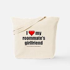 """I Love My Roommate's Girlfriend"" Tote Bag"