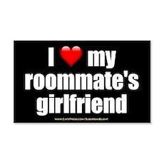 """I Love My Roommate's Girlfriend"" Wall Decal"