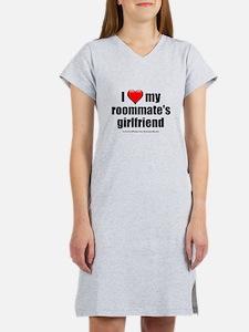 """I Love My Roommate's Girlfriend"" Women's Nightshi"