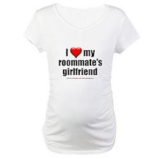 """""""I Love My Roommate's Girlfriend"""" Shirt"""