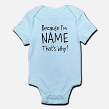 Because I'm Insert Name Infant Bodysuit