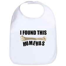 I Found This Humerus Bib