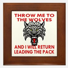 Throw Me To The Wolves Framed Tile