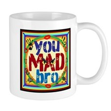 You MAD Bro Mugs