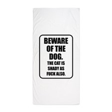 Beware of the Dog The Cat is Shady as Fuck Also Be